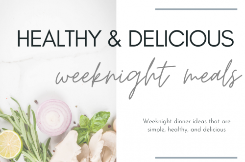 Weeknight dinner ideas to satisfy my hungry husband and picky preschooler, all while trying to keep it healthy and delicious