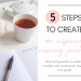 How to create an inspiring morning journal that will generate a positive mindset and momentum toward your goals